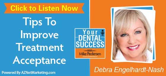 Debra Engelhardt-Nash – Increase your Dental Treatment Acceptance